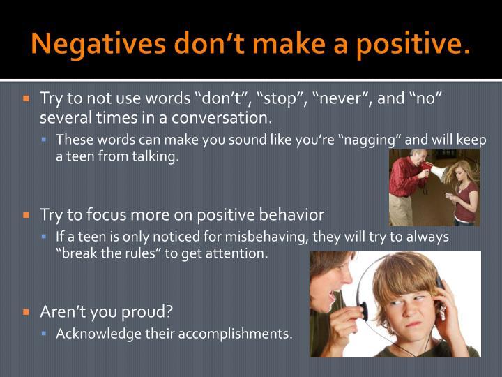 Negatives don't make a positive.
