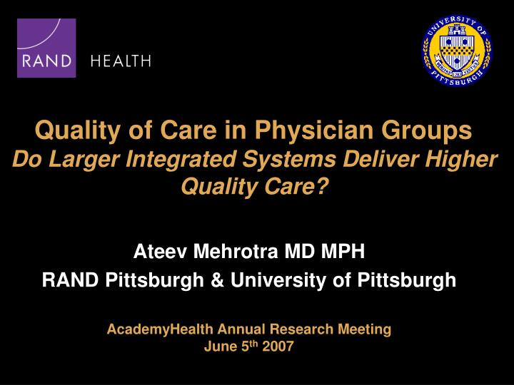 quality of care in physician groups do larger integrated systems deliver higher quality care n.