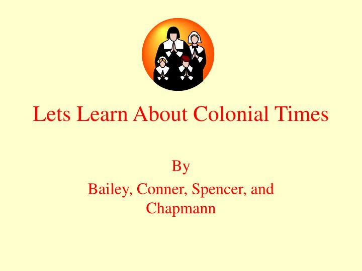 lets learn about colonial times n.