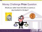 money challenge prize question