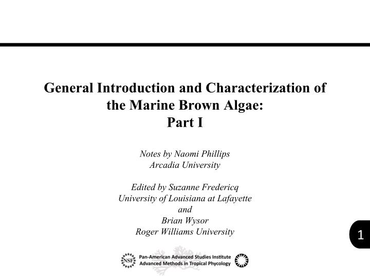 general introduction and characterization of the marine brown algae part i n.