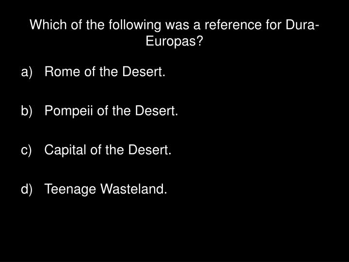 Which of the following was a reference for Dura-Europas?