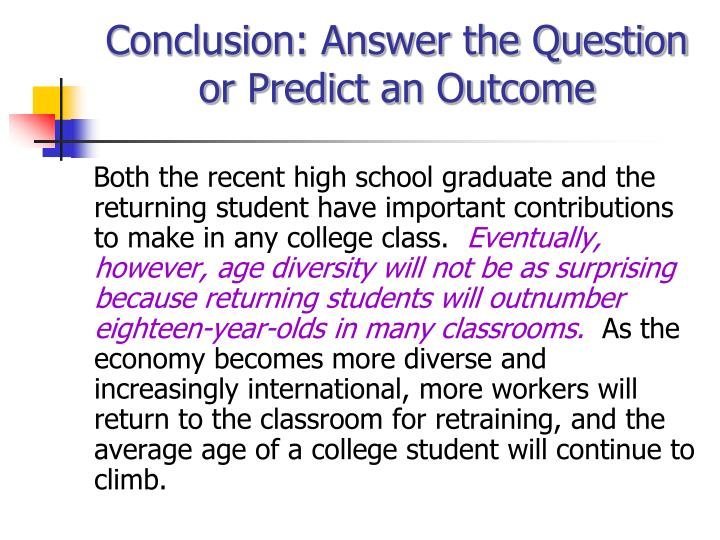 Conclusion: Answer the Question or Predict an Outcome