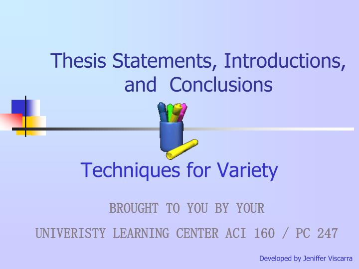 introduction thesis statement conclusion Introductions, conclusions and titles it can be anywhere within the introduction your thesis statement should summarize your the structure of your conclusion.