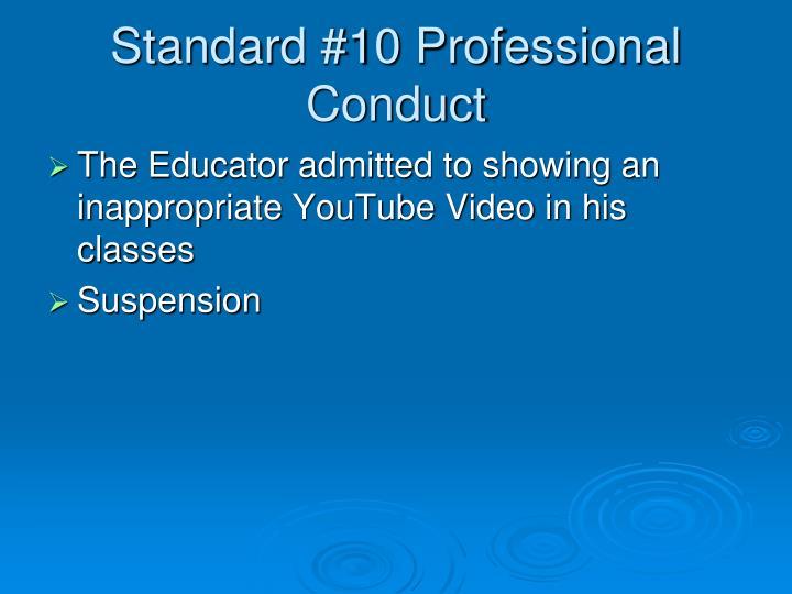 Standard #10 Professional Conduct