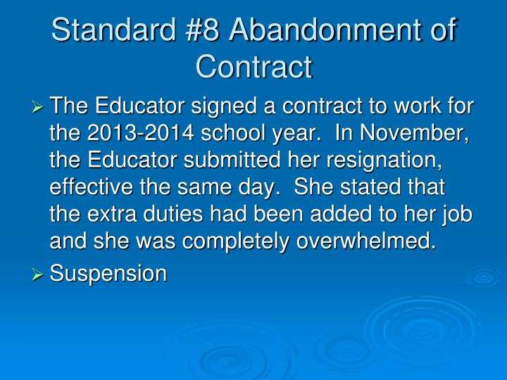 Standard #8 Abandonment of Contract