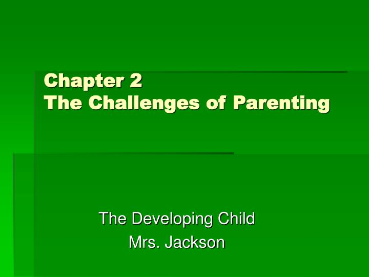 chapter 2 the challenges of parenting n.