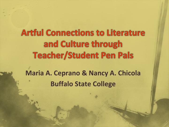 artful connections to literature and culture through teacher student pen pals n.