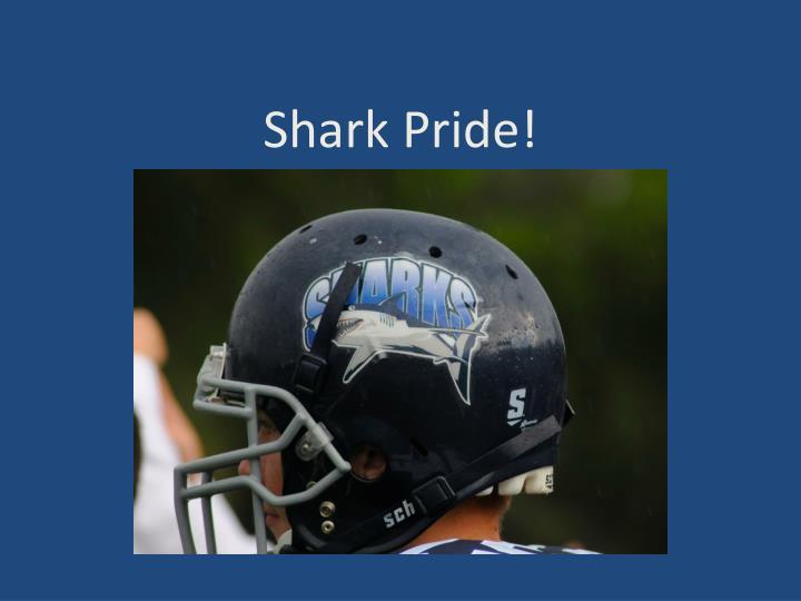 Shark Pride!