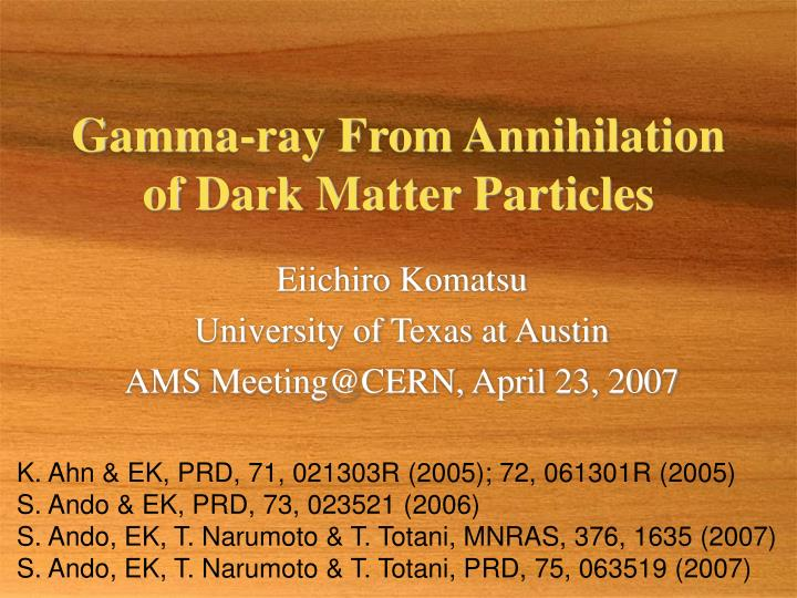 gamma ray from annihilation of dark matter particles n.