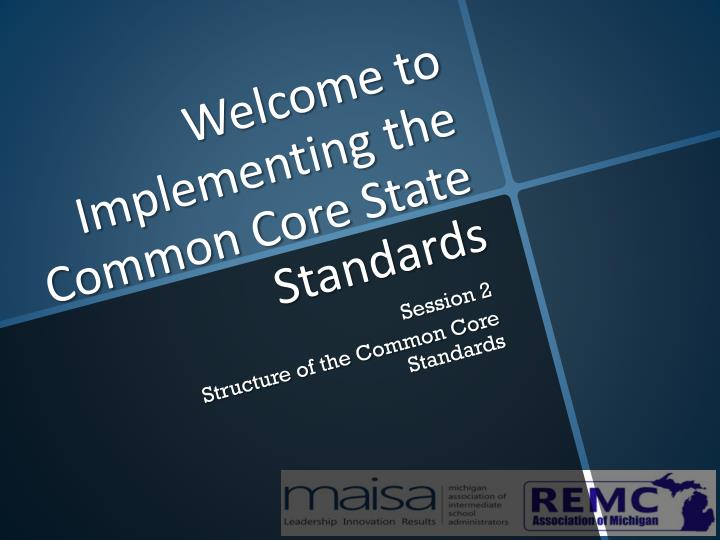 welcome to implementing the common core state standards n.