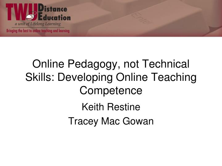 online pedagogy not technical skills developing online teaching competence n.