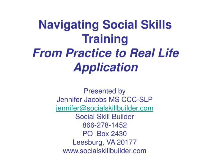 Navigating social skills training from practice to real life application