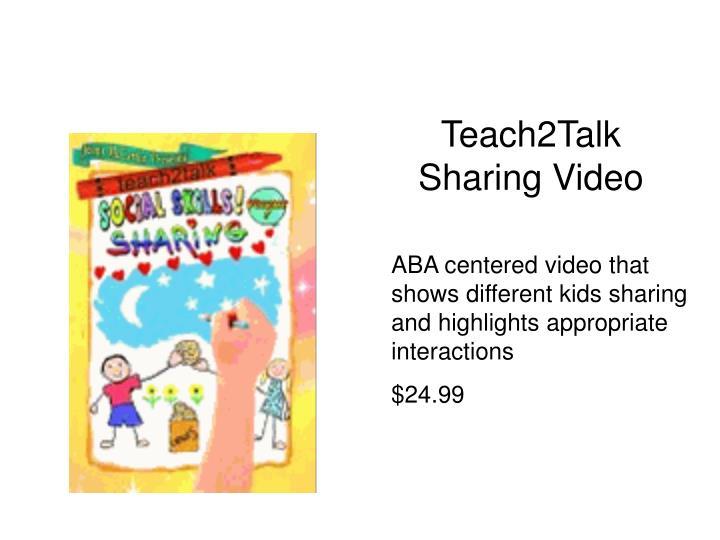 Teach2Talk    Sharing Video
