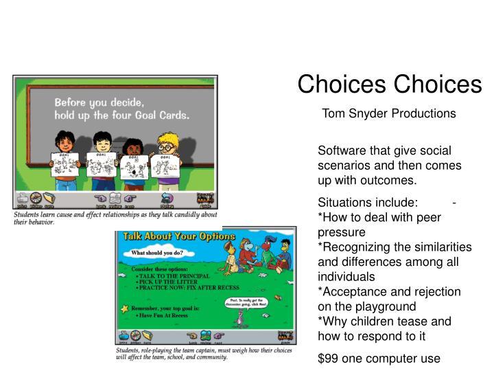 Choices Choices