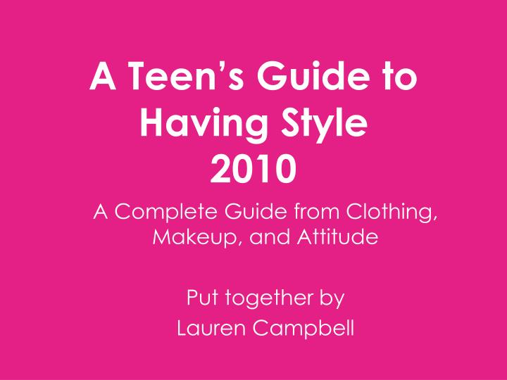 a teen s guide to having style 2010 n.