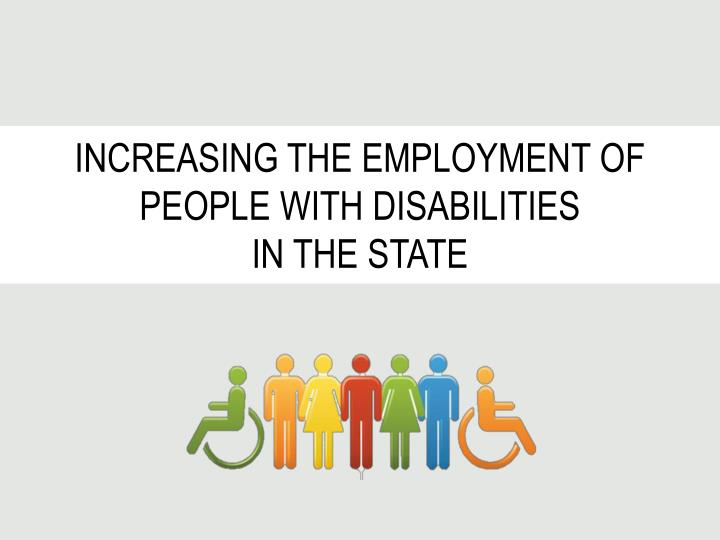 increasing the employment of people with disabilities in the state n.