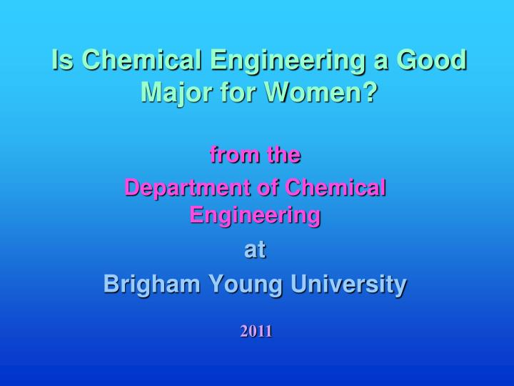 PPT - Is Chemical Engineering a Good Major for Women