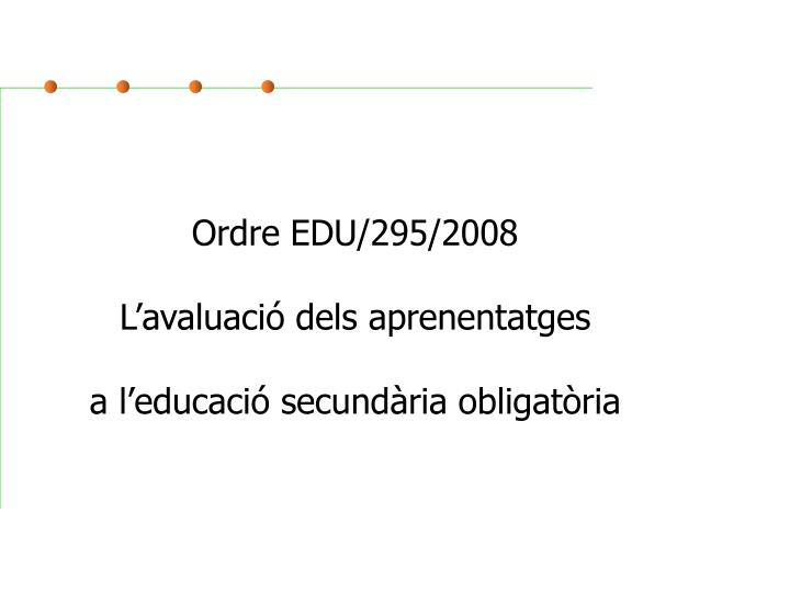 Ordre EDU/295/2008