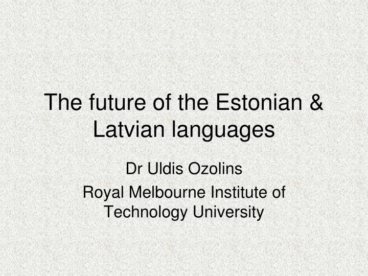the future of the estonian latvian languages n.
