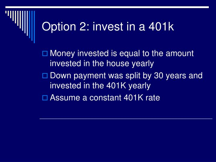 Option 2: invest in a 401k