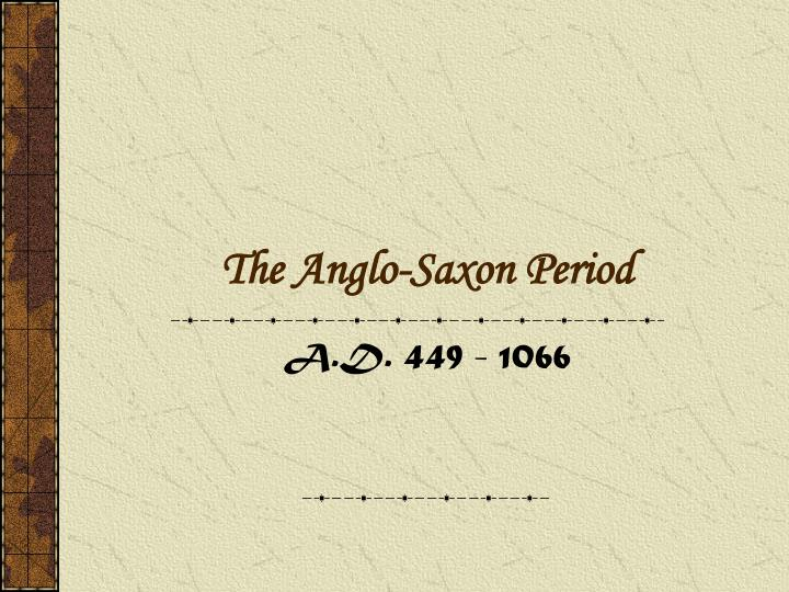 Ppt The Anglo Saxon Period Powerpoint Presentation Free Download Id 5325601