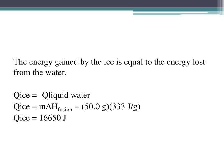 The energy gained by the ice is equal to the energy lost from the water.