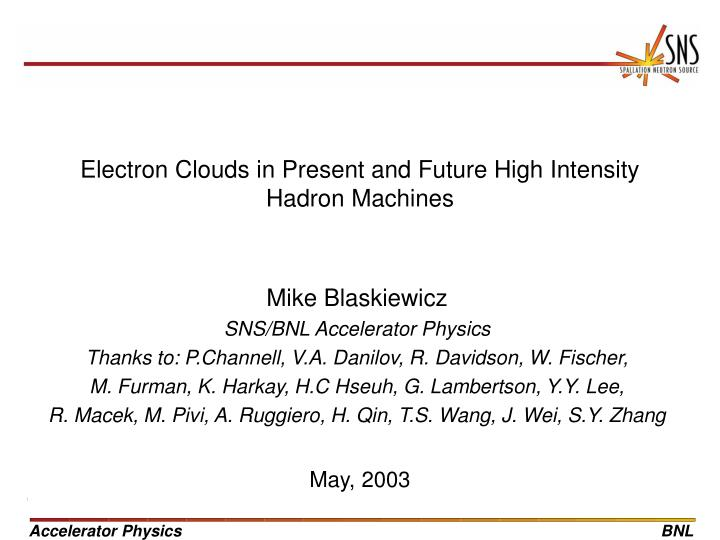 electron clouds in present and future high intensity hadron machines n.