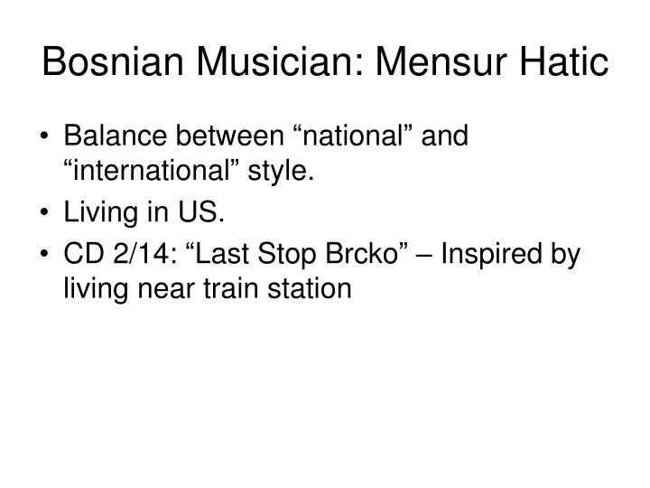 Bosnian Musician: Mensur Hatic