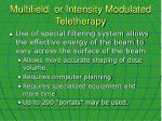 multifield or intensity modulated teletherapy1
