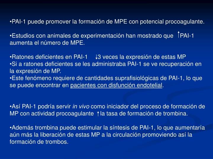 PAI-1 puede promover la formación de MPE con potencial procoagulante.