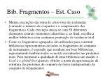 bib fragmentos est caso7