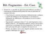 bib fragmentos est caso9