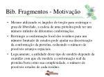 bib fragmentos motiva o1