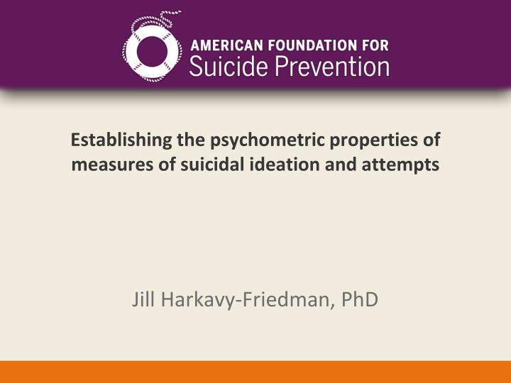 establishing the psychometric properties of measures of suicidal ideation and attempts n.