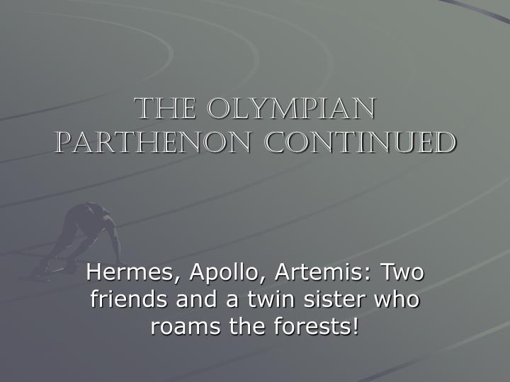 The olympian parthenon continued