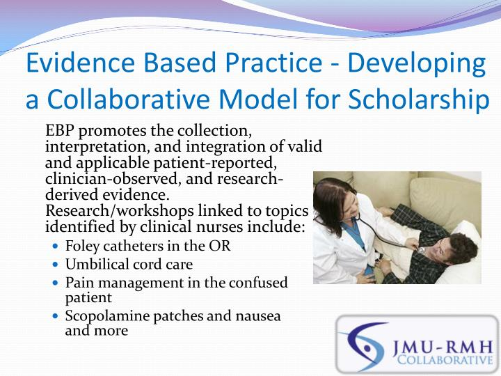 Evidence Based Practice - Developing a Collaborative Model for Scholarship