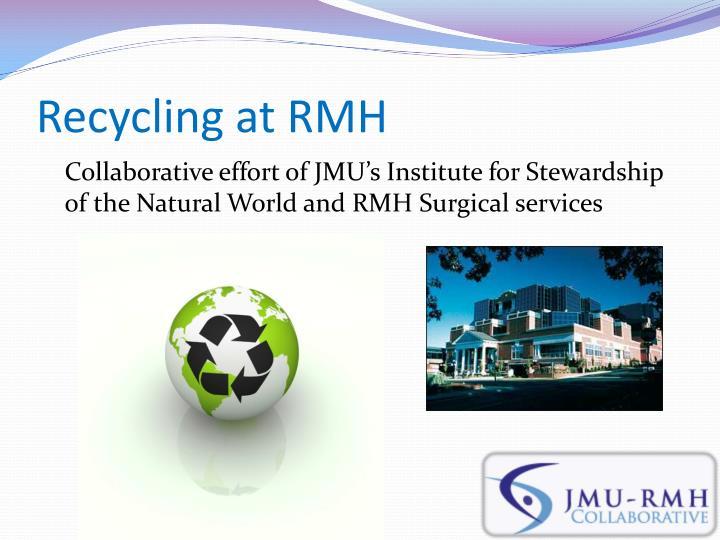 Recycling at RMH