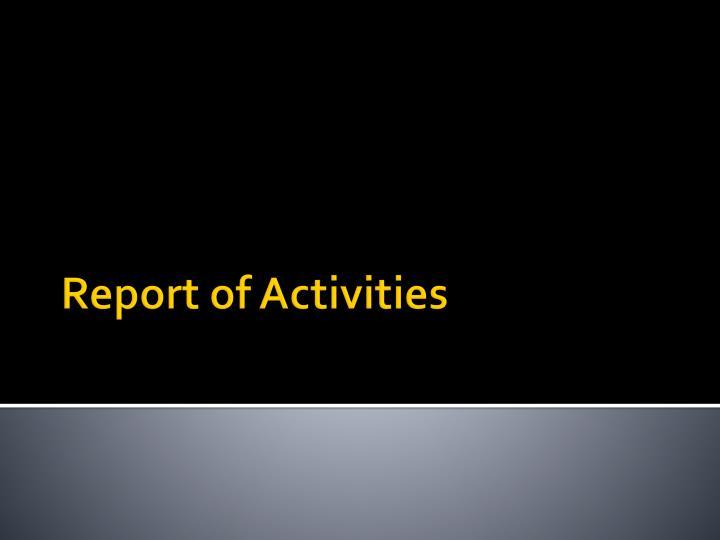 Report of activities