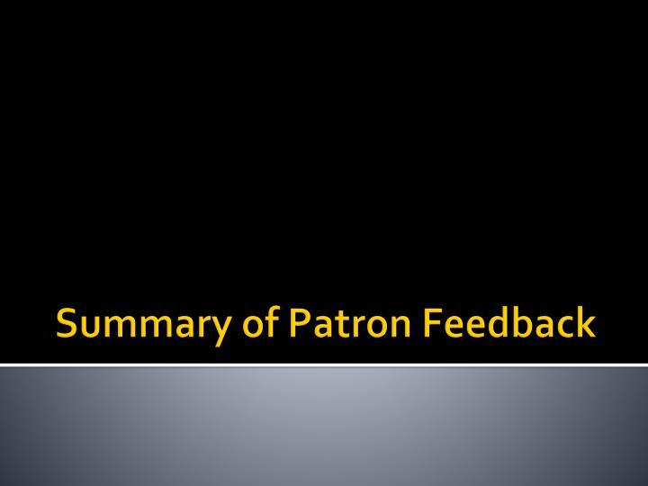 Summary of Patron Feedback