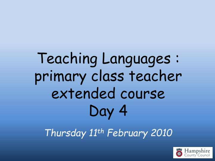 teaching languages primary class teacher extended course day 4 n.