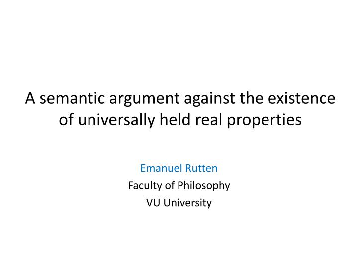 a s emantic argument against the existence of universally held real properties n.