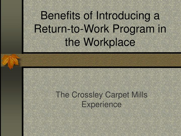 benefits of introducing a return to work program in the workplace n.