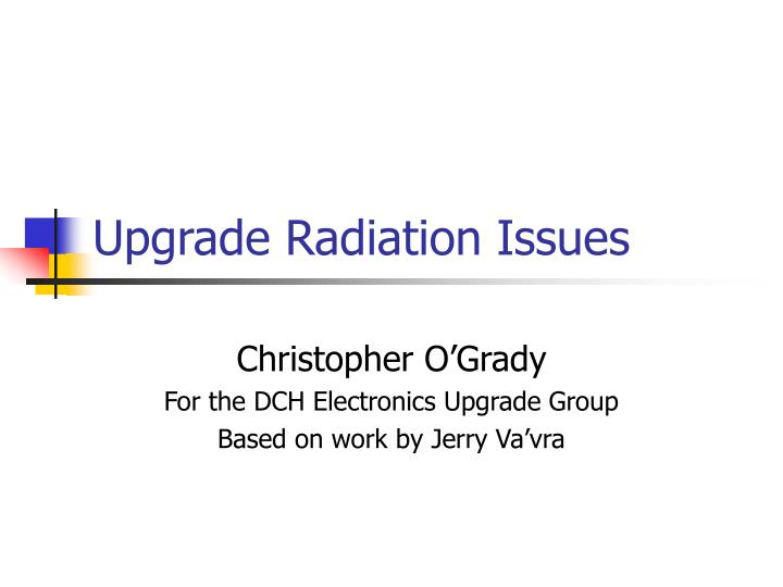upgrade radiation issues n.