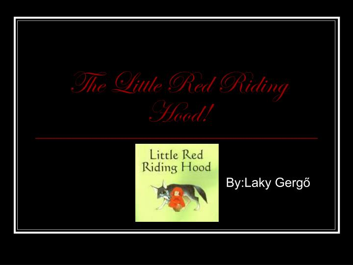 The little red riding hood