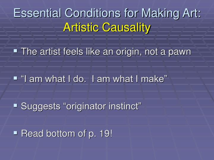 Essential Conditions for Making Art: