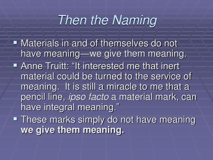 Then the Naming