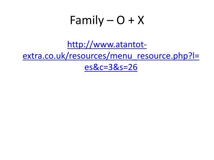 Family – O + X