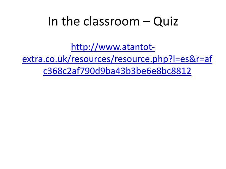 In the classroom – Quiz