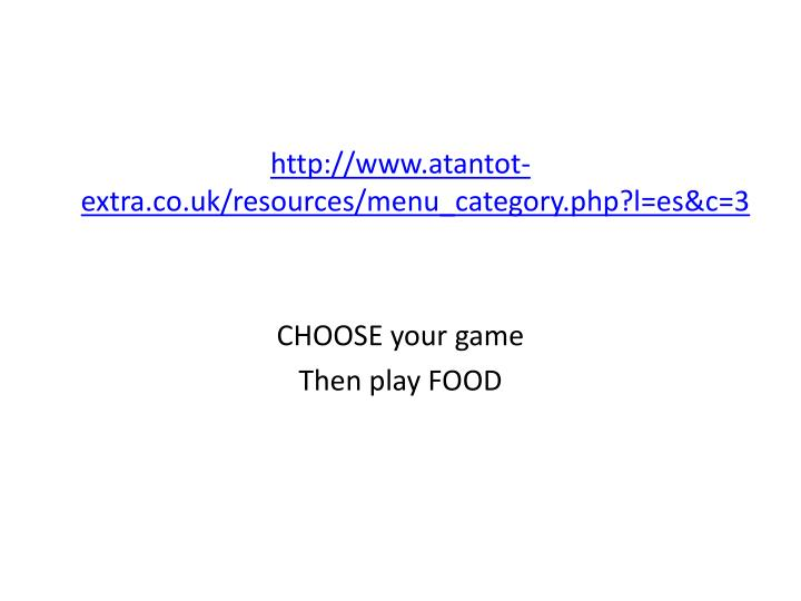 http://www.atantot-extra.co.uk/resources/menu_category.php?l=es&c=3